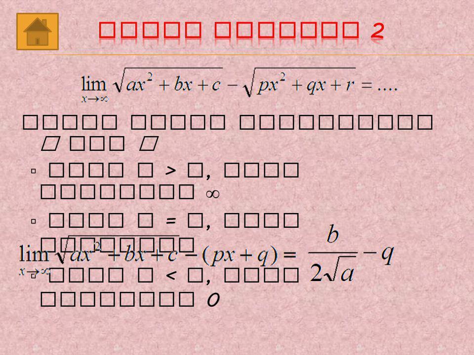 Rumus Praktis 2 Hasil limit tergantung a dan p