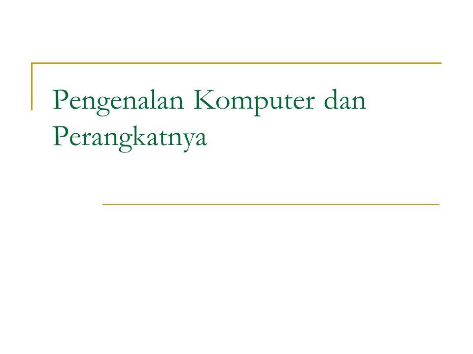 Pengenalan Komputer dan Perangkatnya