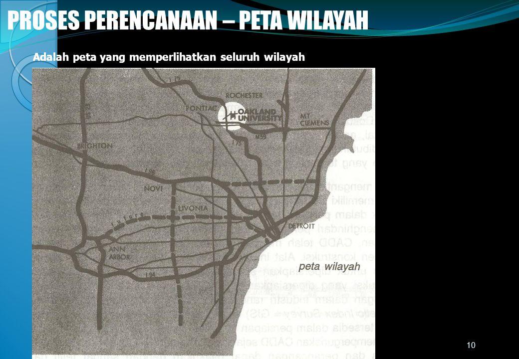 PROSES PERENCANAAN – PETA WILAYAH