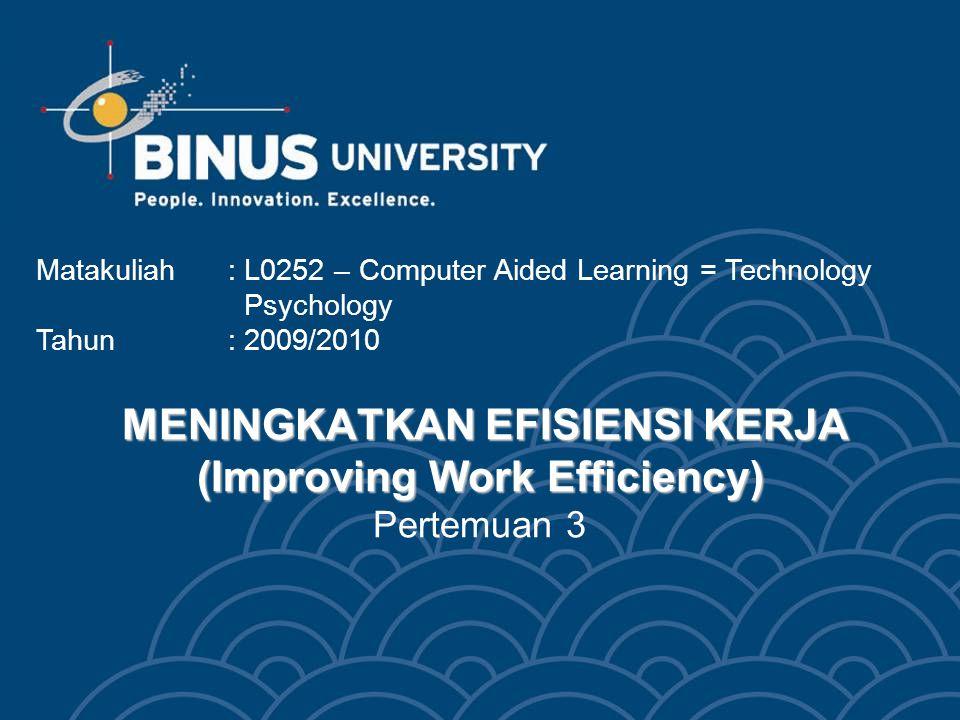 MENINGKATKAN EFISIENSI KERJA (Improving Work Efficiency) Pertemuan 3