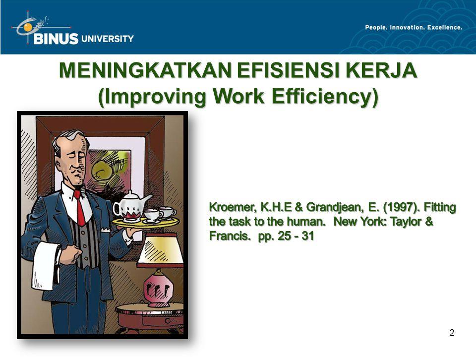 MENINGKATKAN EFISIENSI KERJA (Improving Work Efficiency)
