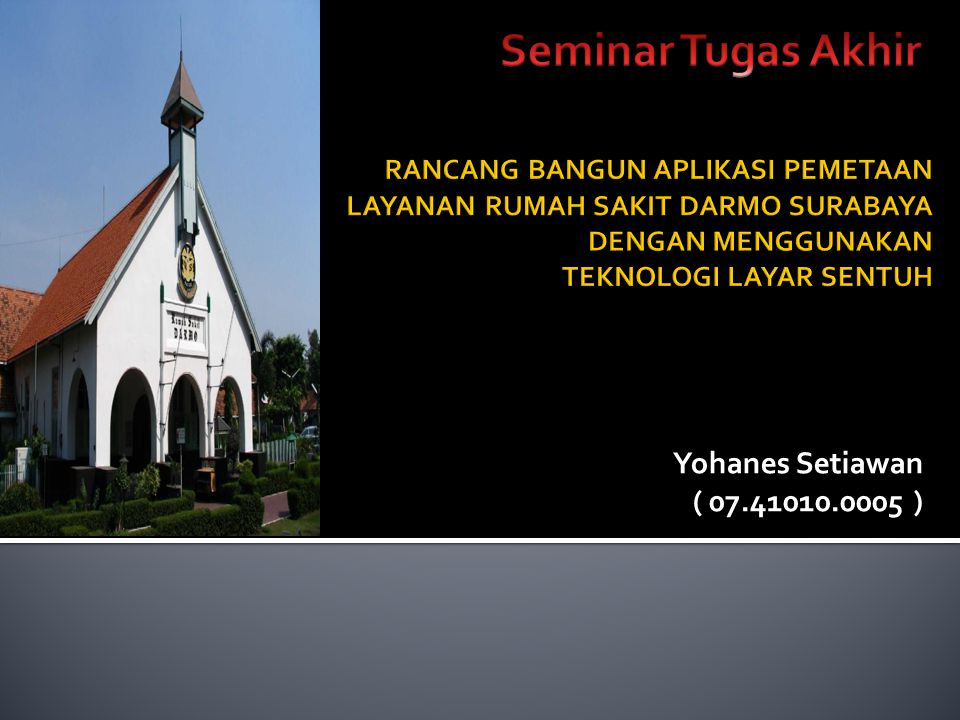 Seminar Tugas Akhir Yohanes Setiawan ( 07.41010.0005 )