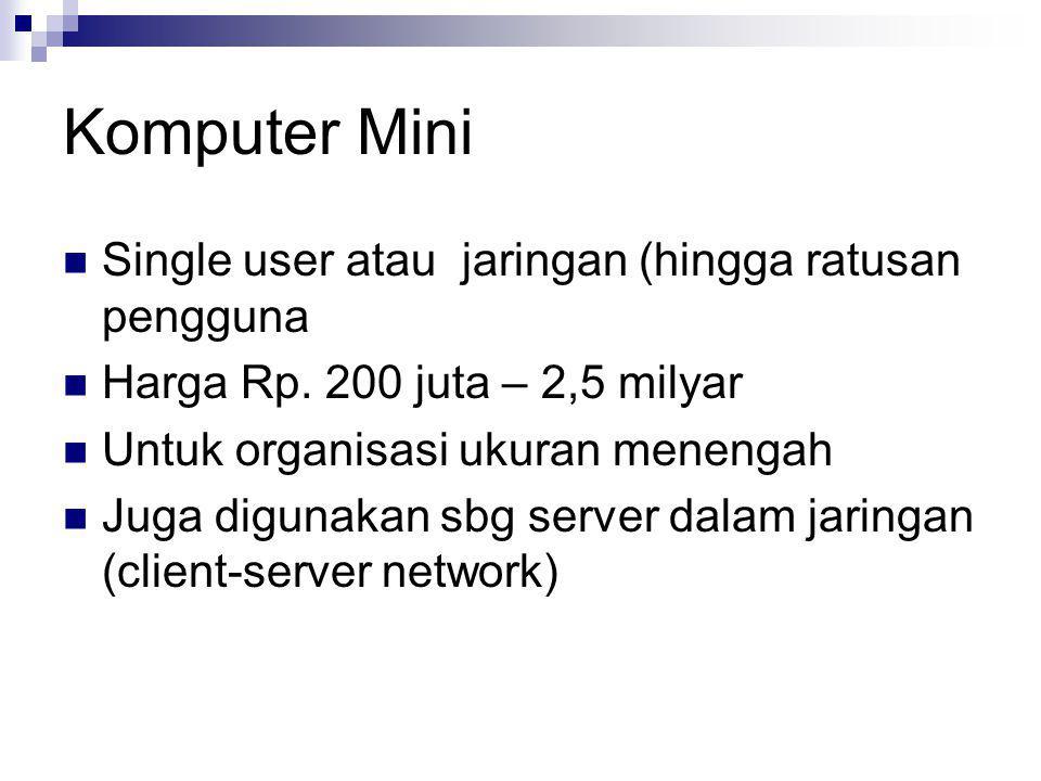 Komputer Mini Single user atau jaringan (hingga ratusan pengguna