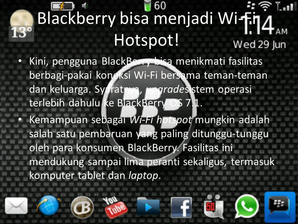 Blackberry bisa menjadi Wi-Fi Hotspot!