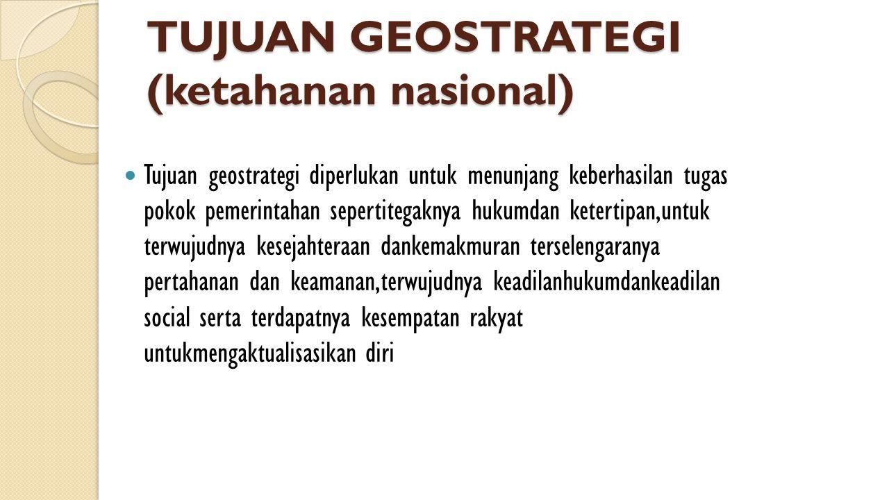 TUJUAN GEOSTRATEGI (ketahanan nasional)