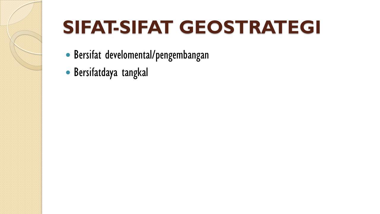 SIFAT-SIFAT GEOSTRATEGI