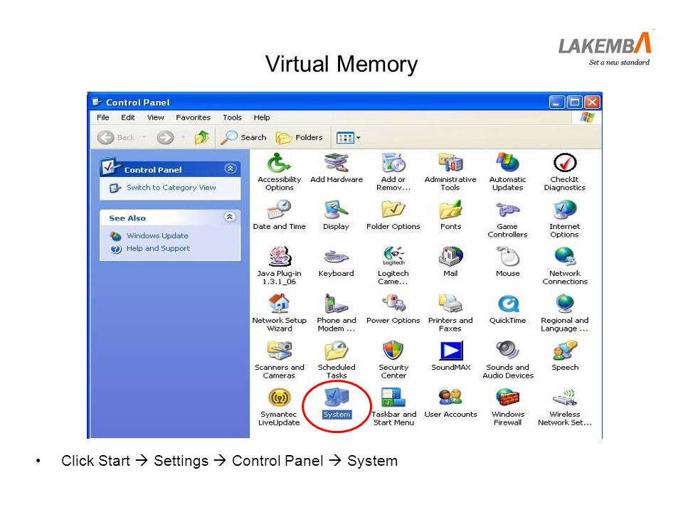Virtual Memory Click Start  Settings  Control Panel  System
