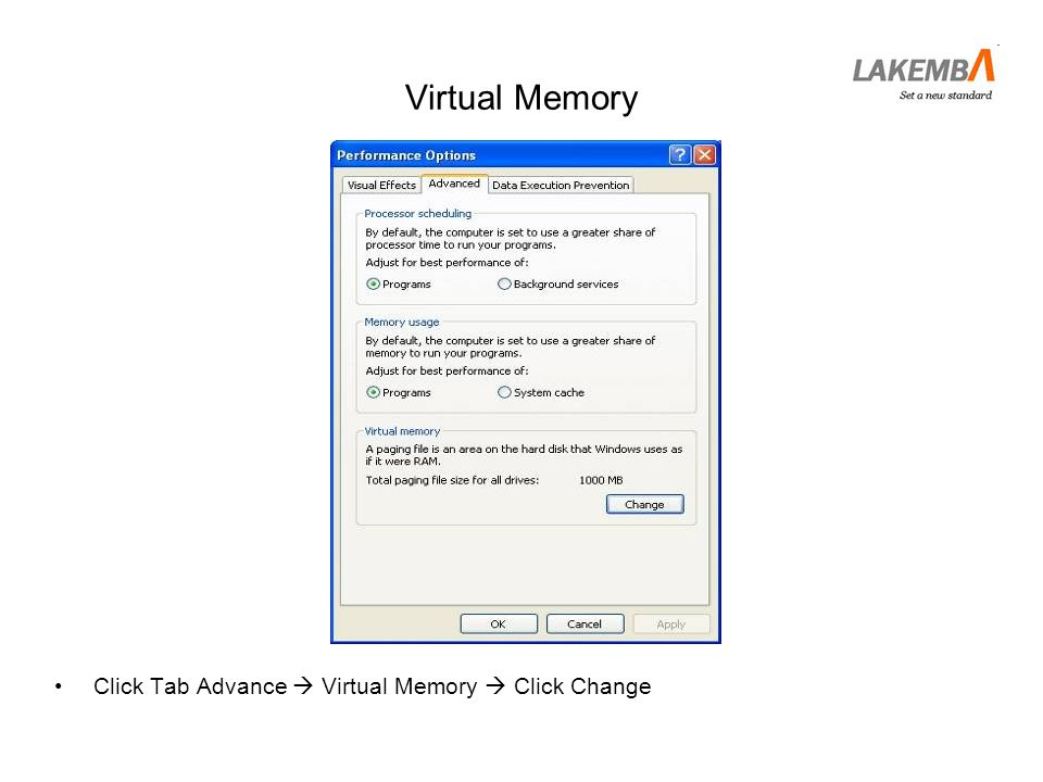 Virtual Memory Click Tab Advance  Virtual Memory  Click Change