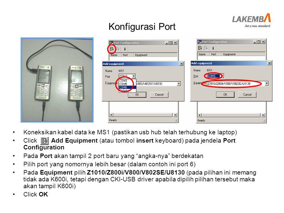 Konfigurasi Port Koneksikan kabel data ke MS1 (pastikan usb hub telah terhubung ke laptop)