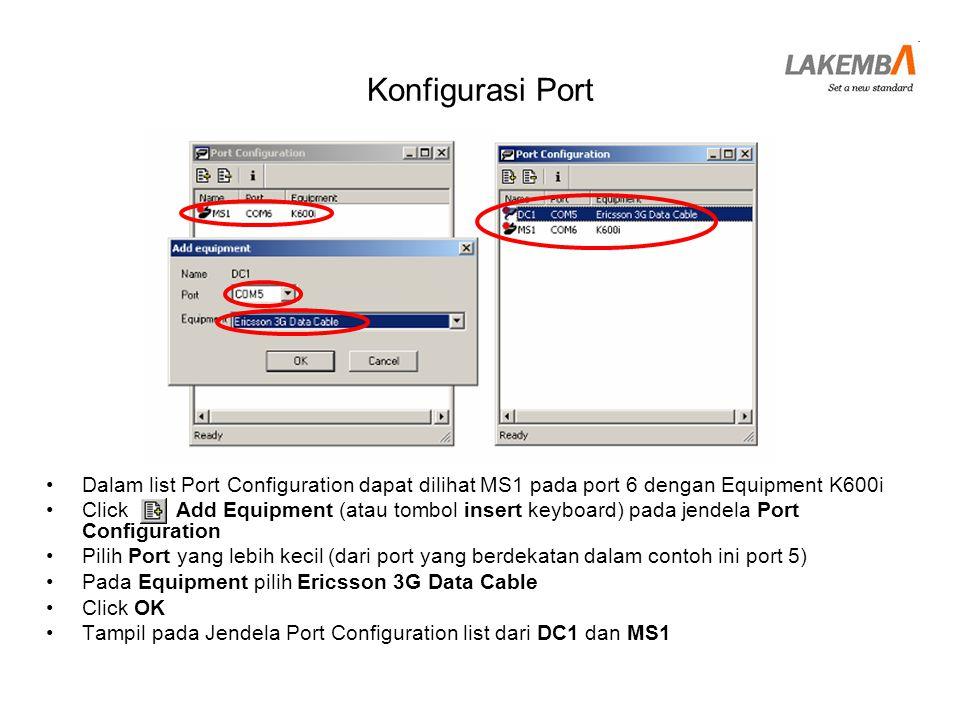 Konfigurasi Port Dalam list Port Configuration dapat dilihat MS1 pada port 6 dengan Equipment K600i.