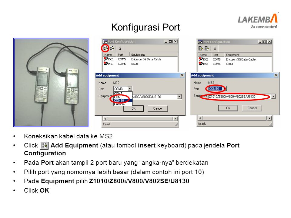 Konfigurasi Port Koneksikan kabel data ke MS2