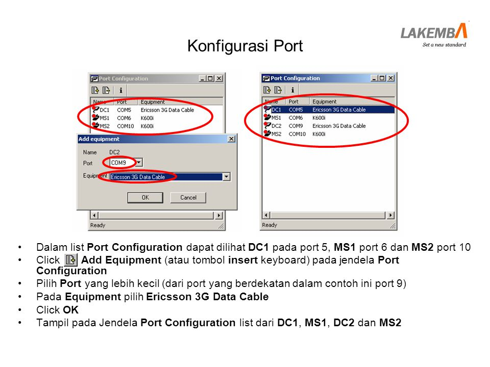Konfigurasi Port Dalam list Port Configuration dapat dilihat DC1 pada port 5, MS1 port 6 dan MS2 port 10.
