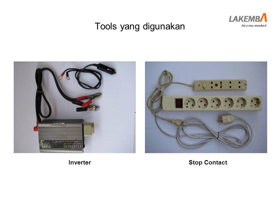 Tools yang digunakan Inverter Stop Contact