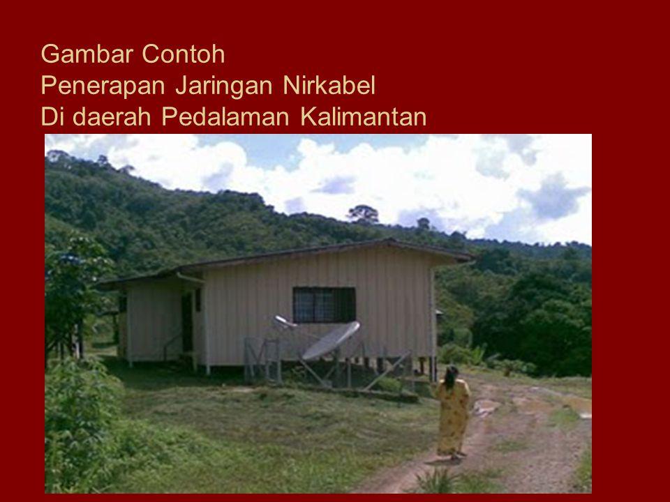 Gambar Contoh Penerapan Jaringan Nirkabel Di daerah Pedalaman Kalimantan