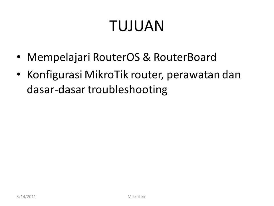 TUJUAN Mempelajari RouterOS & RouterBoard