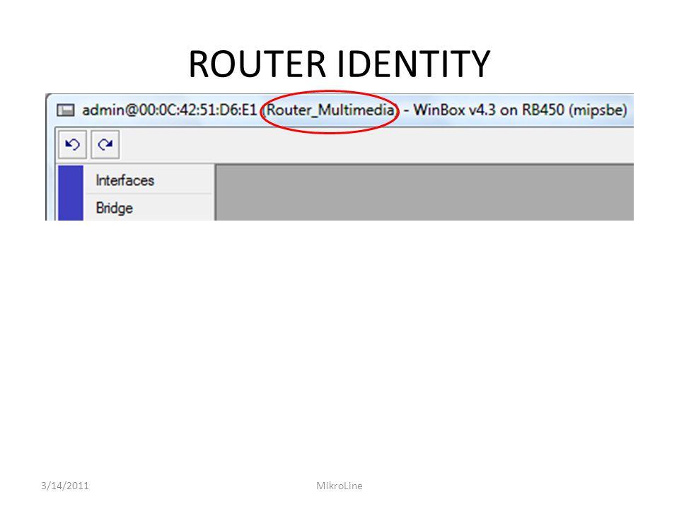 ROUTER IDENTITY 3/14/2011 MikroLine