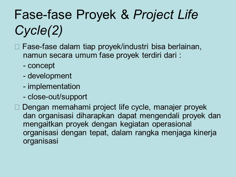 Fase-fase Proyek & Project Life Cycle(2)