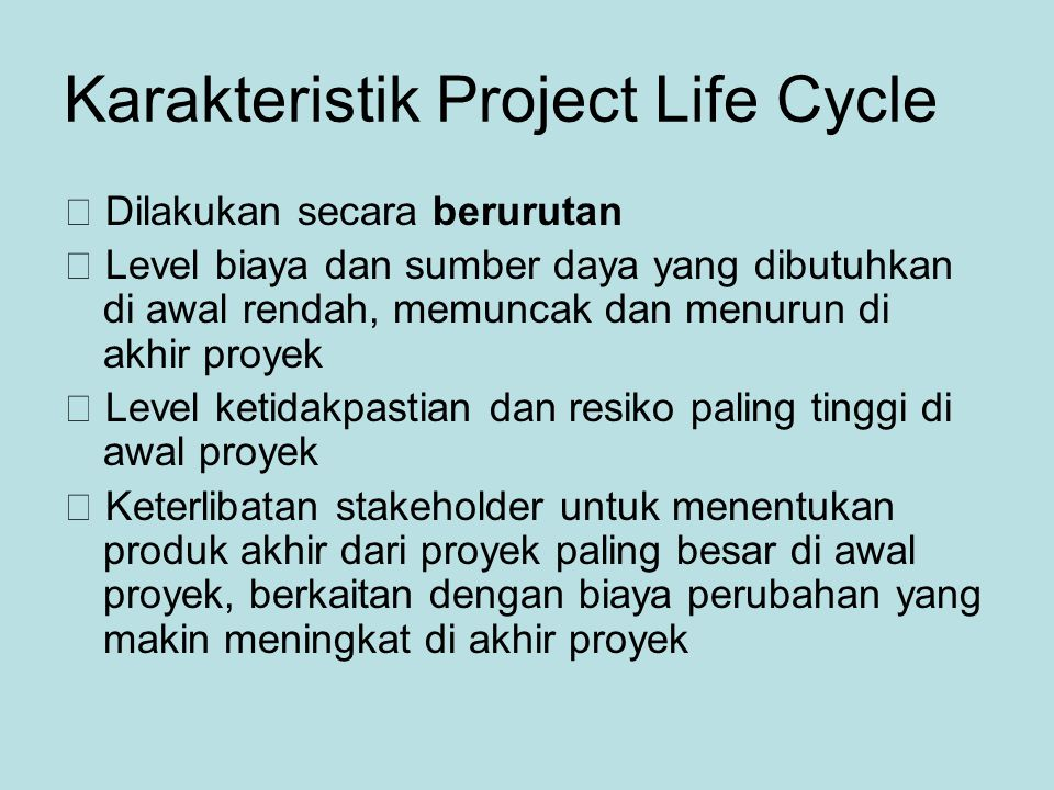 Karakteristik Project Life Cycle
