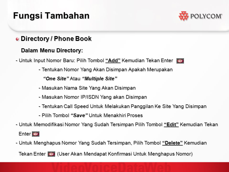 Fungsi Tambahan Directory / Phone Book Dalam Menu Directory: