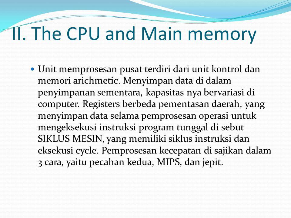 II. The CPU and Main memory