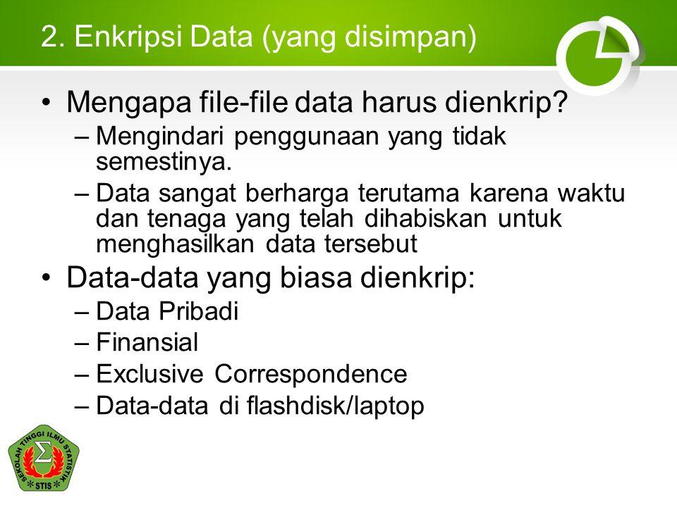 2. Enkripsi Data (yang disimpan)