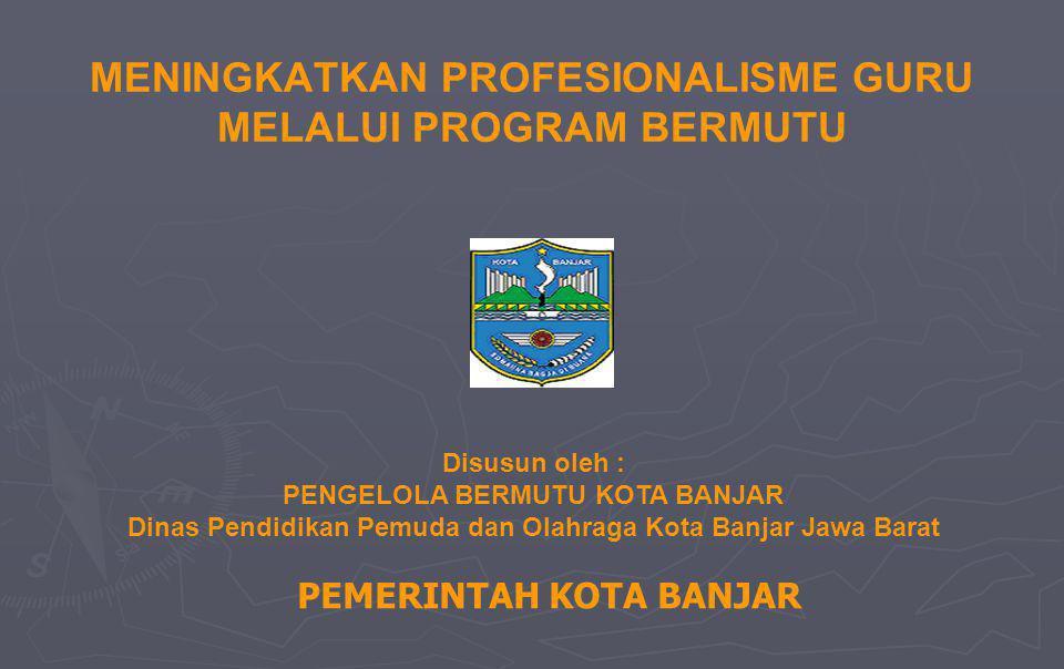 MENINGKATKAN PROFESIONALISME GURU MELALUI PROGRAM BERMUTU