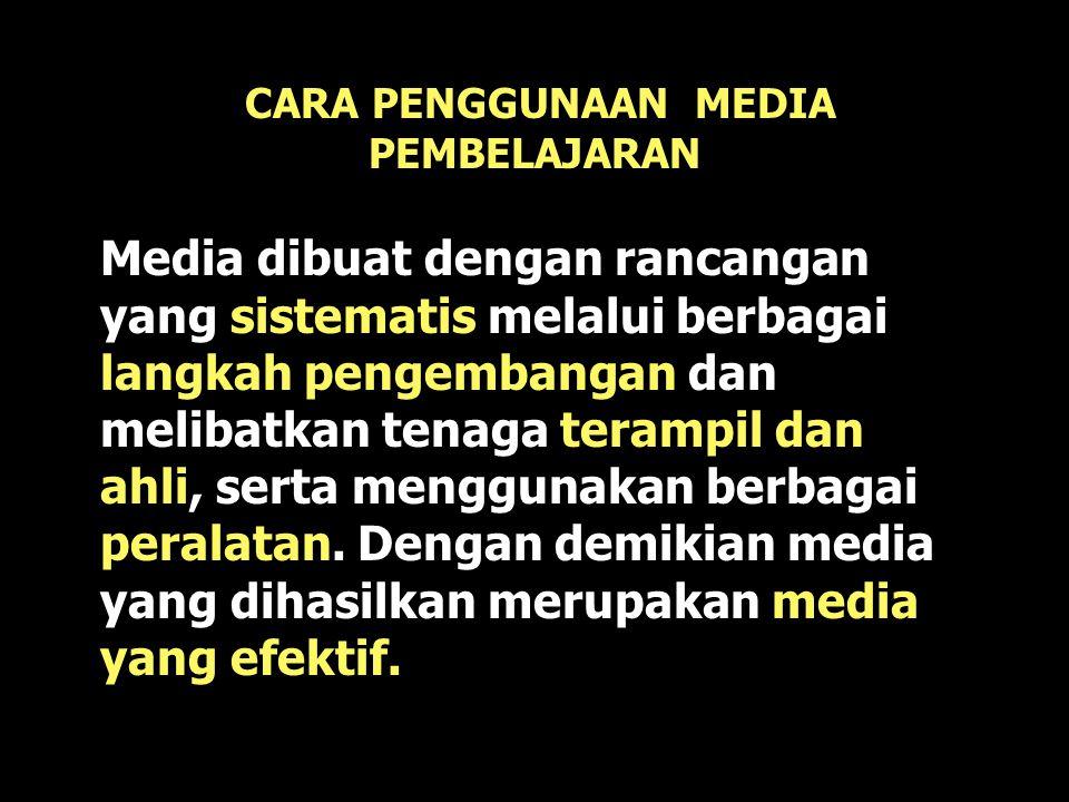 CARA PENGGUNAAN MEDIA PEMBELAJARAN