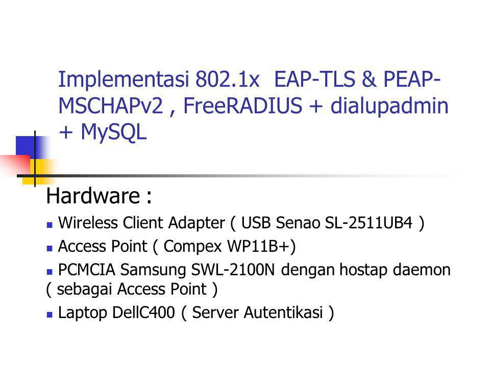 Implementasi 802.1x EAP-TLS & PEAP-MSCHAPv2 , FreeRADIUS + dialupadmin + MySQL