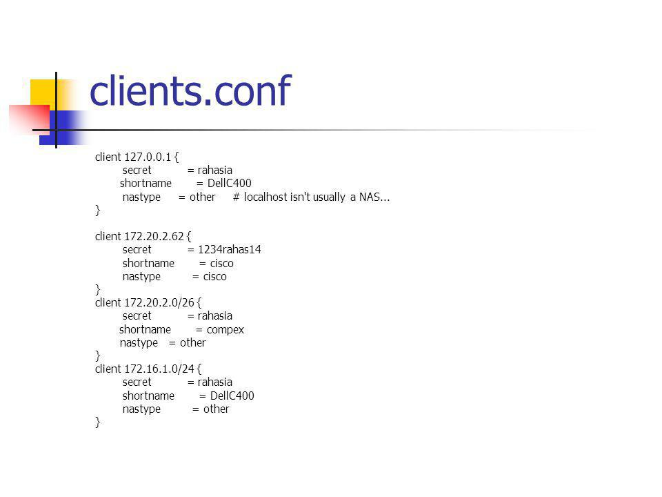 clients.conf client 127.0.0.1 { secret = rahasia shortname = DellC400