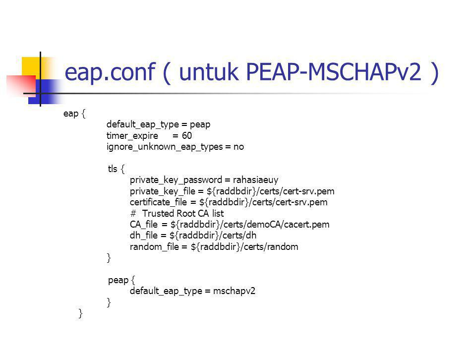 eap.conf ( untuk PEAP-MSCHAPv2 )