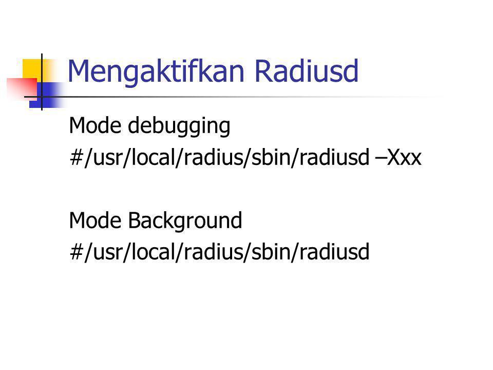 Mengaktifkan Radiusd Mode debugging