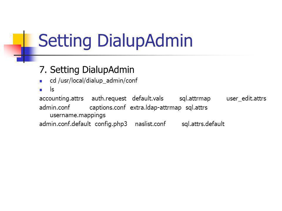 Setting DialupAdmin 7. Setting DialupAdmin