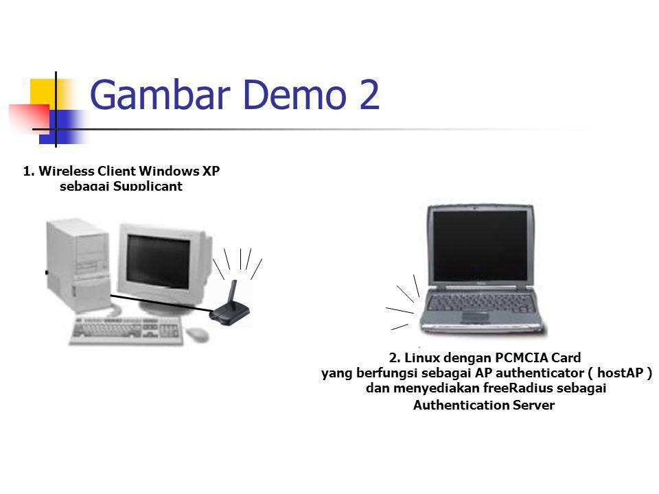 Gambar Demo 2 1. Wireless Client Windows XP sebagai Supplicant