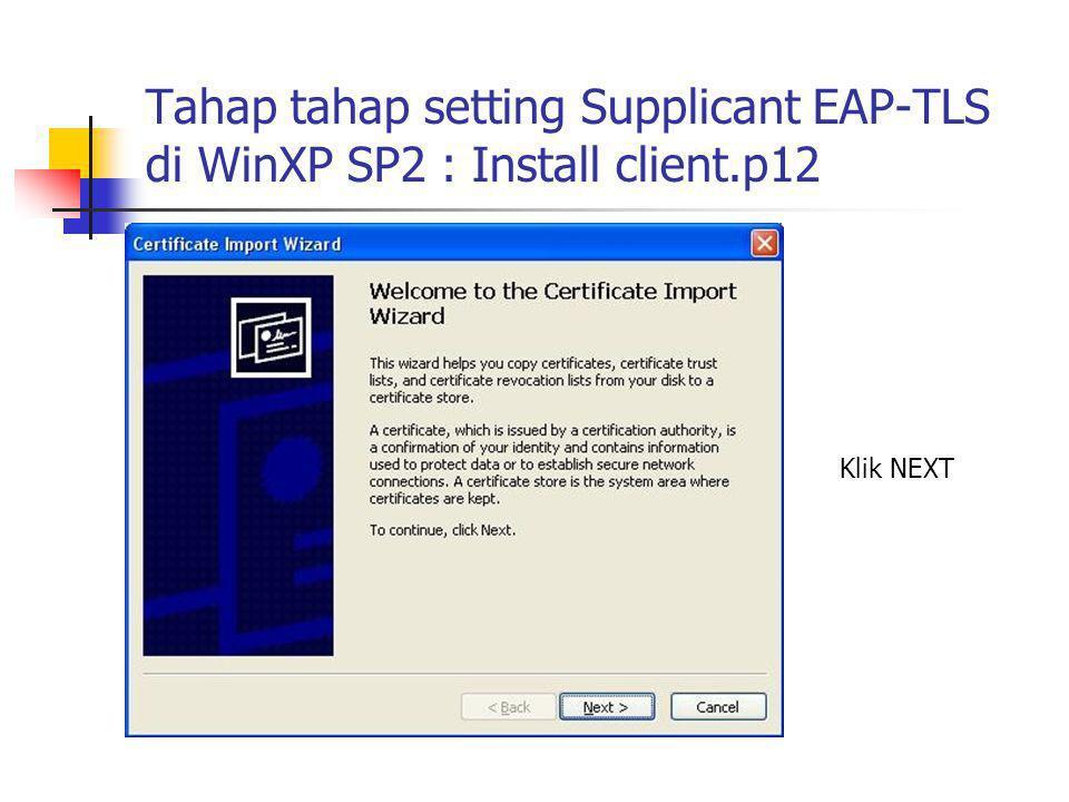 Tahap tahap setting Supplicant EAP-TLS di WinXP SP2 : Install client