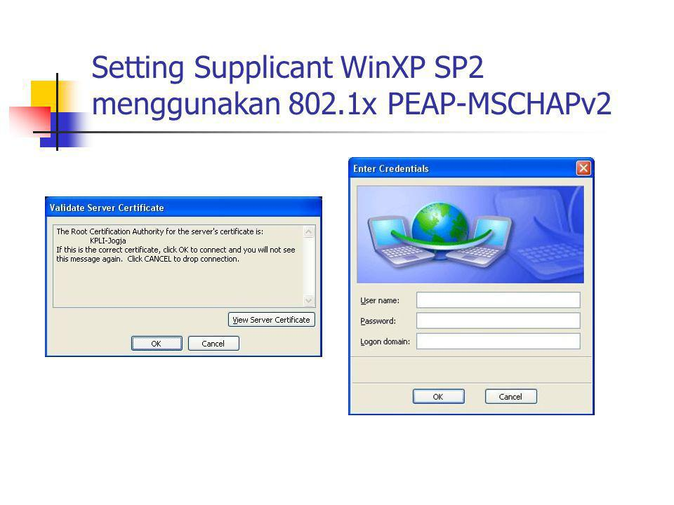 Setting Supplicant WinXP SP2 menggunakan 802.1x PEAP-MSCHAPv2