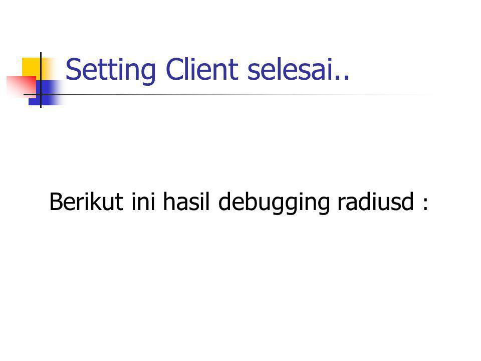 Setting Client selesai..