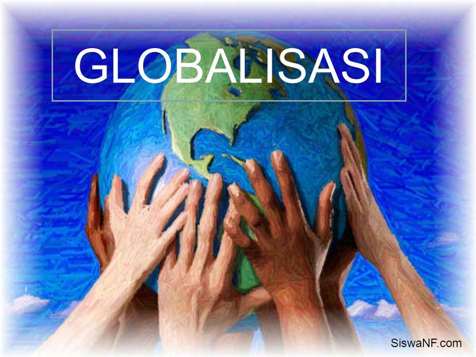 GLOBALISASI SiswaNF.com