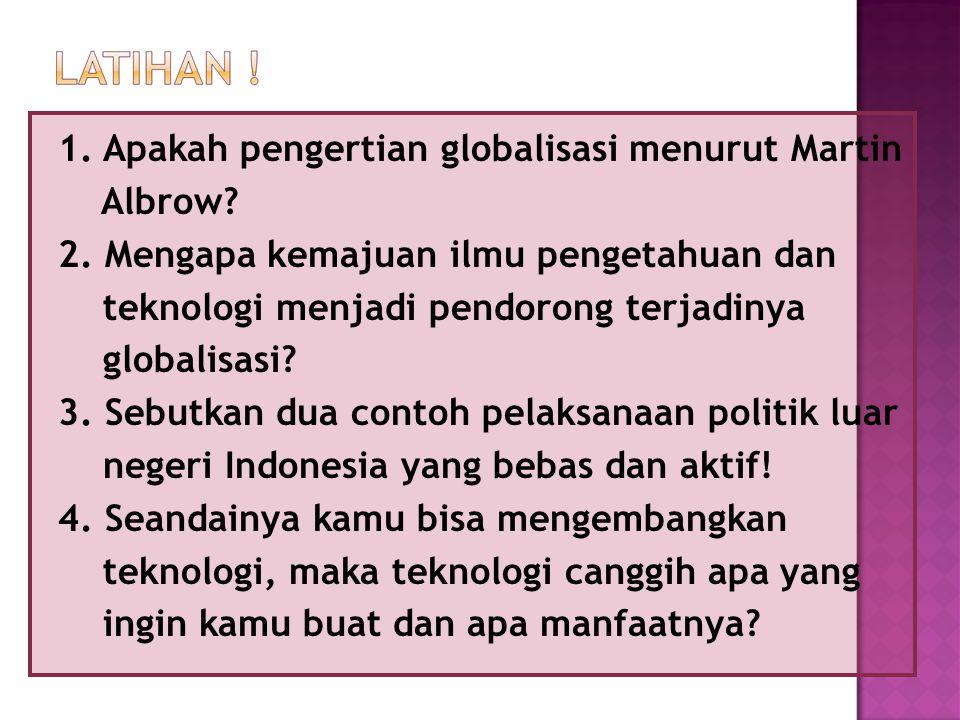 1. Apakah pengertian globalisasi menurut Martin