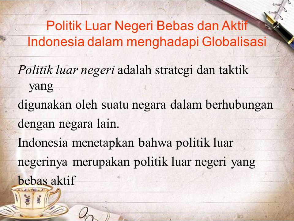 Politik Luar Negeri Bebas dan Aktif Indonesia dalam menghadapi Globalisasi