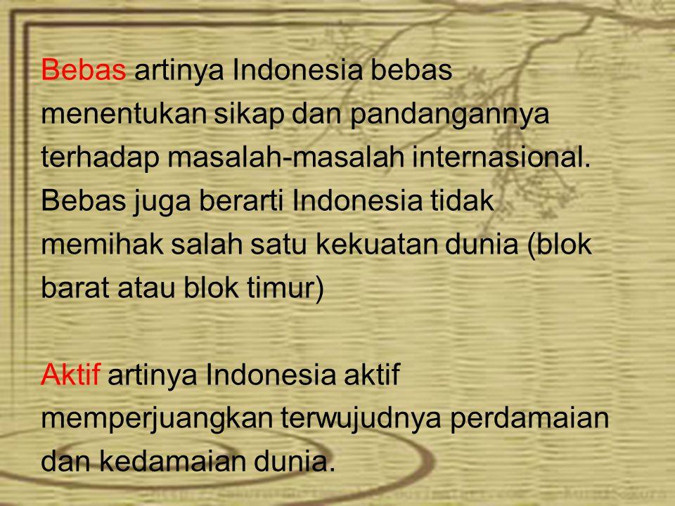 Bebas artinya Indonesia bebas