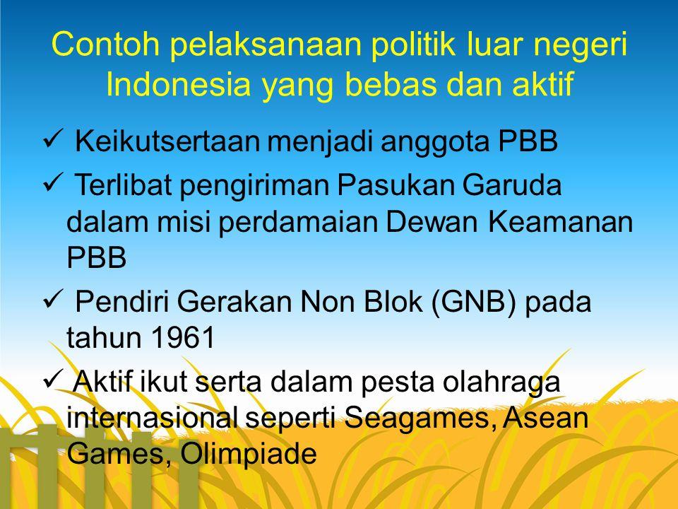 Contoh pelaksanaan politik luar negeri Indonesia yang bebas dan aktif