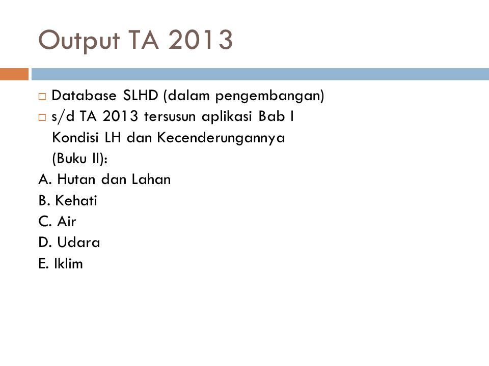 Output TA 2013 Database SLHD (dalam pengembangan)