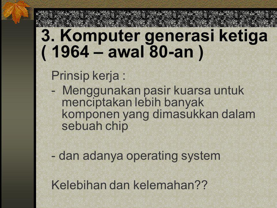 3. Komputer generasi ketiga ( 1964 – awal 80-an )