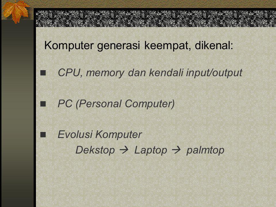 Komputer generasi keempat, dikenal: