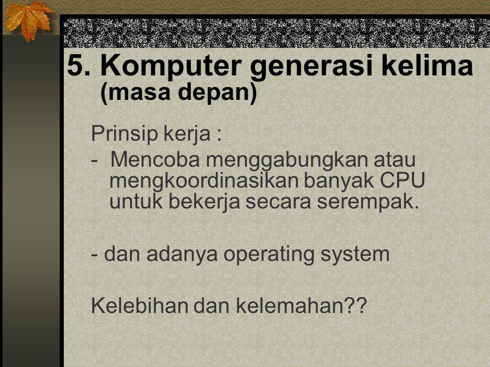 5. Komputer generasi kelima (masa depan)