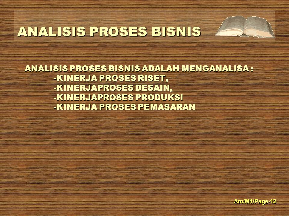 ANALISIS PROSES BISNIS ADALAH MENGANALISA :. -KINERJA PROSES RISET,