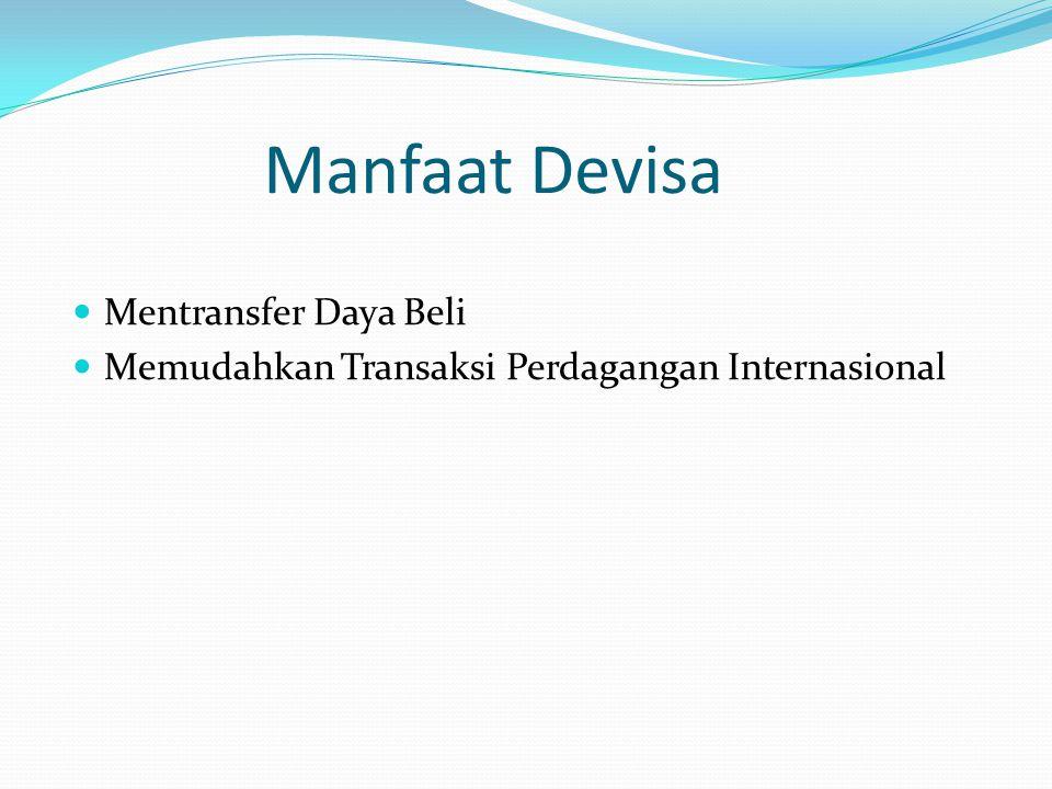 Manfaat Devisa Mentransfer Daya Beli