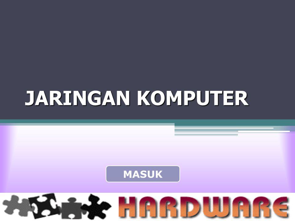 JARINGAN KOMPUTER MASUK
