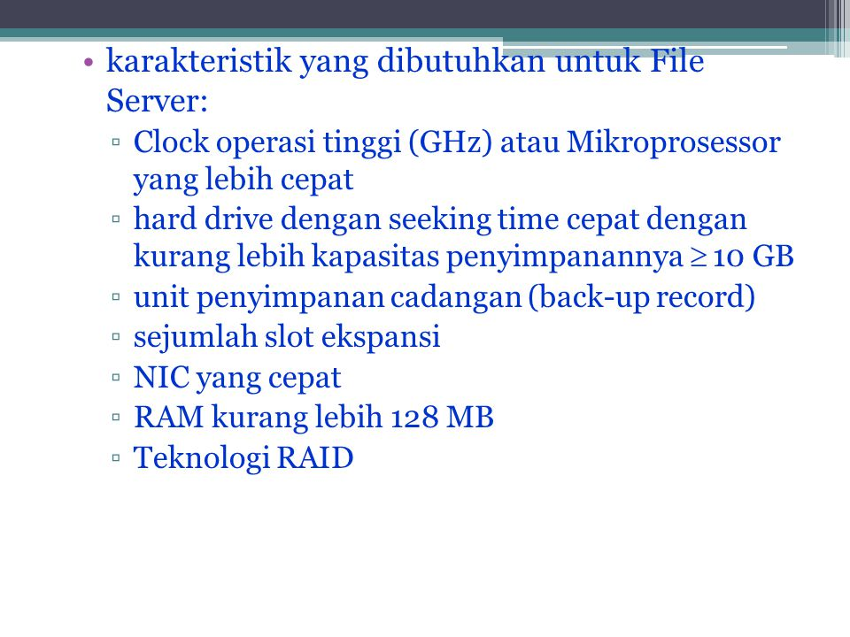 karakteristik yang dibutuhkan untuk File Server: