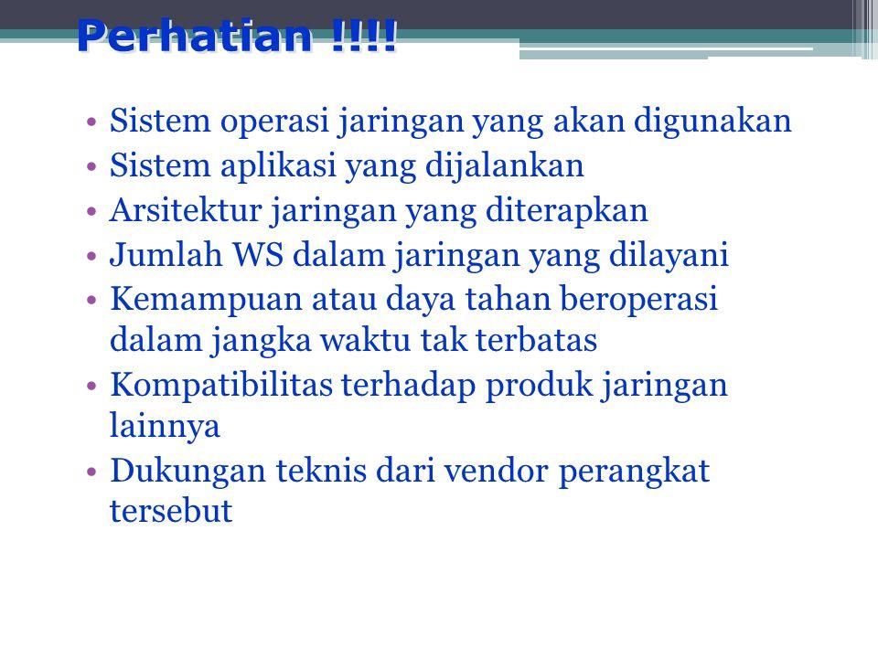 Perhatian !!!! Sistem operasi jaringan yang akan digunakan